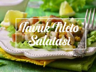 Tavuk Fileto Salatası
